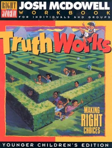 Josh Cellars (Truth Works: Making Right Choices - Workbooks for Individuals and Groups, Young Children's Edition)