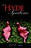 The Hyde Syndrome, William J. LeBassi, 0741433125