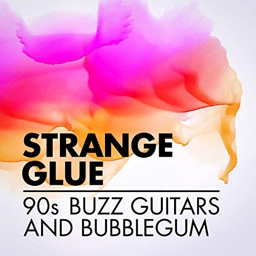 Strange Glue: 90s Buzz Guitars...