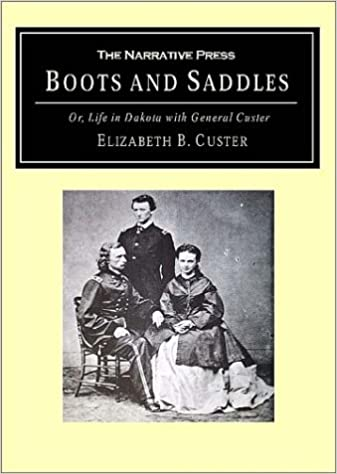 Boots and Saddles or Life in Dakota With General Custer