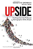 img - for Upside: Profiting from the Profound Demographic Shifts Ahead book / textbook / text book