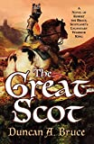 img - for The Great Scot: A Novel of Robert the Bruce, Scotland's Legendary Warrior King book / textbook / text book