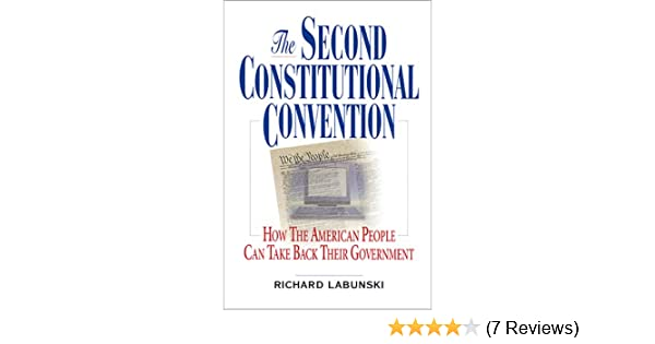 The Second Constitutional Convention How The American People Can