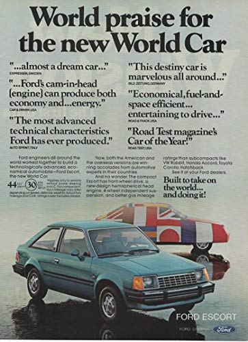 "Magazine Print Ad: 1981 Ford Escort,""World Praise for the New World Car.Built to Take on the World.and Doing It!"""