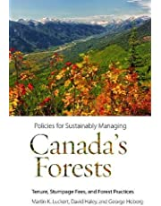 Policies for Sustainably Managing Canada's Forests: Tenure, Stumpage Fees, and Forest Practices
