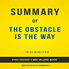 Summary of The Obstacle Is the Way by Ryan Holiday: Includes Analysis Audiobook by Elite Summaries Narrated by Adriaan Hellenberg