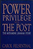 Power, Privilege, and the Post, Carol Felsenthal, 0399137327