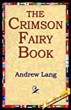 The Crimson Fairy Book, Andrew Lang, 142180106X