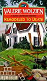 Front cover for the book Remodeled to Death by Valerie Wolzien