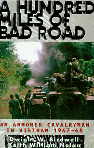 - A Hundred Miles of Bad Road: An Armored Cavalryman in Vietnam, 1967-68