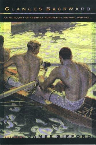 Glances Backward: An Anthology of American Homosexual Writing, 1830-1920