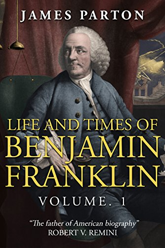 Download for free Life and Times of Benjamin Franklin