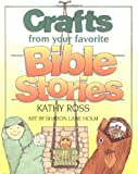 Crafts from Your Favorite Bible Stories, Kathy Ross, 0761316191