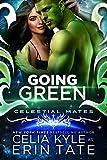 Going Green : Celestial Mates (Science Fiction Alien Romance) (Vialea Book 2)
