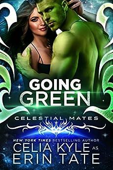 Going Green : Celestial Mates (Science Fiction Alien Romance) (Vialea Book 2) by [Kyle, Celia, Tate, Erin]