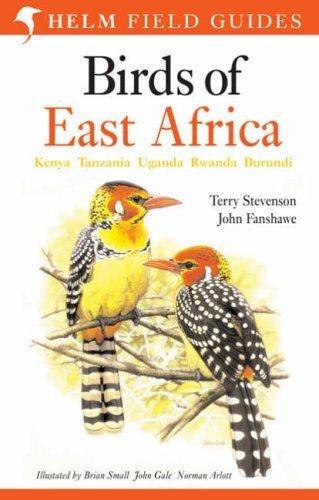 Birds of East Africa: Kenya, Tanzania, Uganda, Rwanda, Burundi (Helm Field Guides) by Stevenson, Terry, Fanshawe, John (2004)