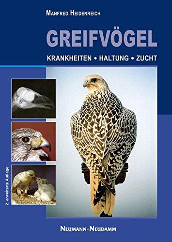 Greifvögel: Krankheiten - Haltung - Zucht