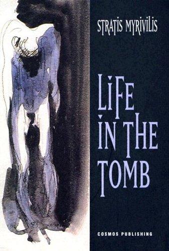"""Life in the Tomb"" av Stratis Myrivilis"