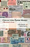 Collecting Paper Money, Colin Narbeth, Simon Narbeth, 0718892232