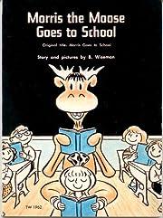 Morris the Moose Goes to School TW 1962…