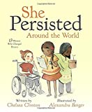 #8: She Persisted Around the World: 13 Women Who Changed History