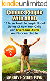 Famous People With ADHD: 13 More, Real Life, Inspirational Stories Of How Your Child Can Overcome ADHD And Be Successful