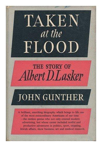 Taken At The Flood by John Gunther