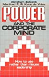 Power and the Corporate Mind, Abraham Zaleznik and Manfred F. Kets De Vries, 0933893051