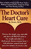 img - for The Doctor's Heart Cure, Beyond the Modern Myths of Diet and Exercise: The Clinically-Proven Plan of Breakthrough Health Secrets That Helps You Build a Powerful, Disease-Free Heart book / textbook / text book