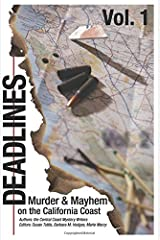 Deadlines: Murder and Mayhem on the California Coast: Volume #1 Paperback