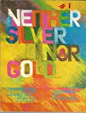 img - for Neither Silver Nor Gold: Liturgical Music From St. Louis Jesuits book / textbook / text book