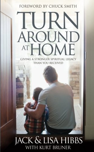 Turnaround at Home: Giving a Stronger Spiritual Legacy Than You Received