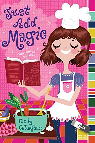 Just Add Magic by Cindy Callaghan (12-Oct-2010) Paperback