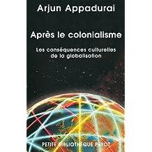 Après le colonialisme: Conséquences culturelles de la globa-
