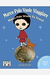 Marco Polo Vuole Viaggiare: Marco Polo Wants to Travel (Italian Edition) Paperback