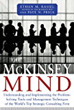 McKinsey Mind: Understanding and Implementing the Problem-solving Tools and Management Techniques of the World's Top Strategic Consulting Firm (Management & Leadership)