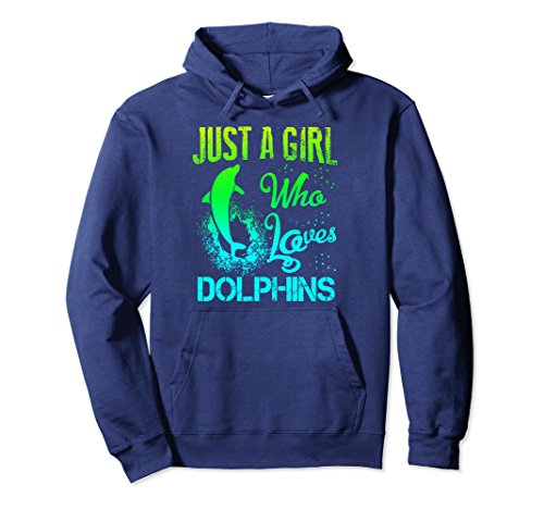 Unisex Just a Girl who Loves dolphins hoodie Dolphin Lover Gift Medium Navy
