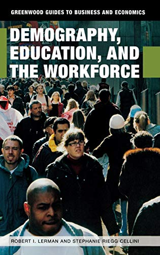 Demography, Education, and the Workforce (Greenwood Guides to Business and Economics)