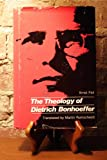 img - for The Theology of Dietrich Bonhoeffer book / textbook / text book