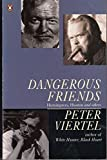 img - for Dangerous Friends: Hemingway, Huston and Others book / textbook / text book