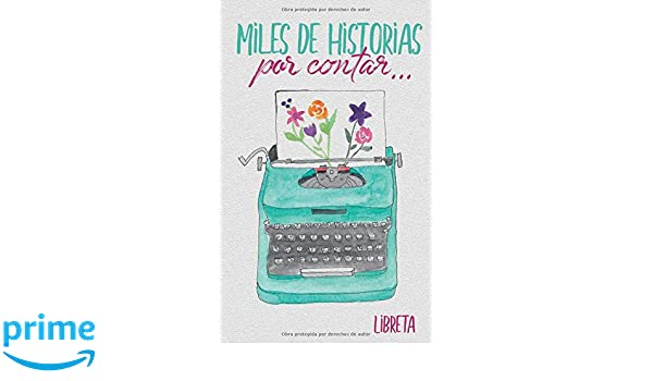 Libreta: Miles de historias por contar... (Spanish Edition): Nerea Pérez Expósito, Nere Gurutxeta, Imagina Designs: 9781790215485: Amazon.com: Books