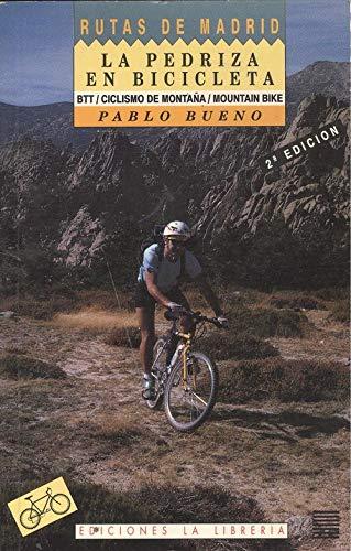 PEDRIZA EN BICICLETA - LA BTT / CICLISMO DE MONTAÑA / MOUNTAIN BIKE: Amazon.es: BUENO, PABLO, BUENO, PABLO, BUENO, PABLO: Libros