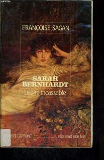 Sarah Bernhardt : le rire incassable, Sagan, Françoise