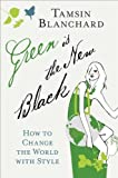Green Is the New Black, Tamsin Blanchard, 0061719307
