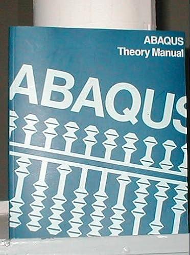 abaqus theory manual version 5 8 karlsson sorensen hibbitt rh amazon com
