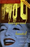 Hollywood Haunted: A Ghostly Tour of Filmland