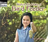 Watch Me Make a Bird Feeder, Jack Otten, 0516239430