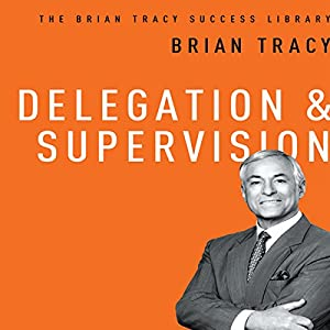 Delegation & Supervision Audiobook