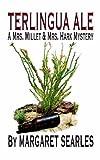 TERLINGUA ALE, A Mrs. Millet & Mrs. Hark Mystery