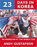 23 Days in Korea, Andy Gustafson, 1412003253
